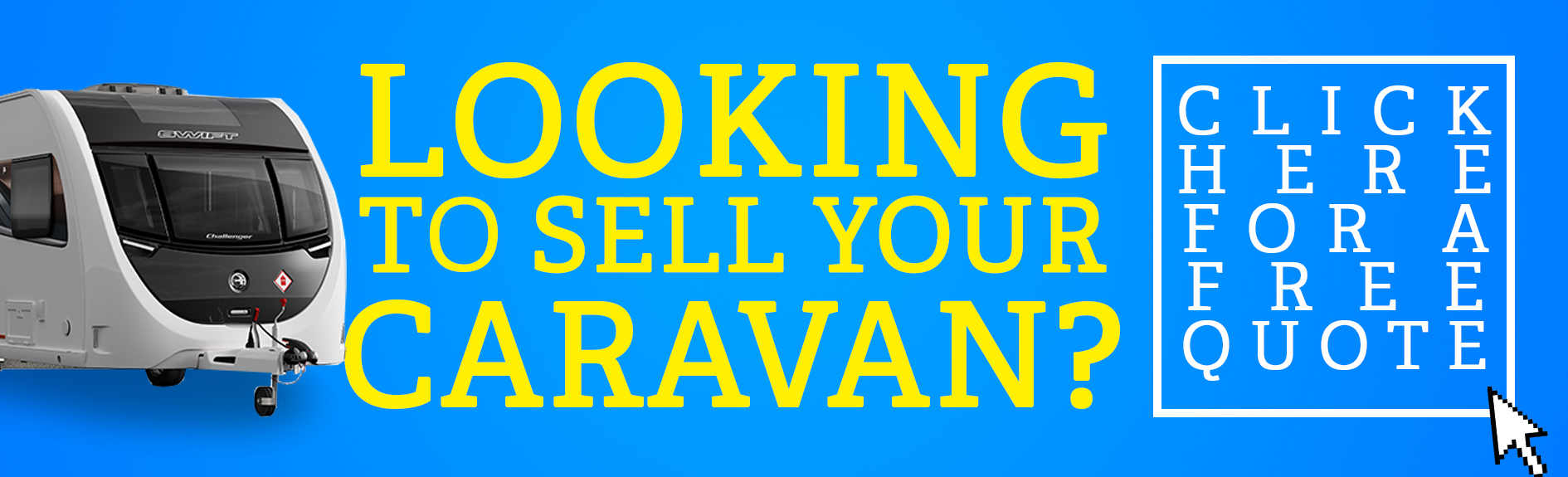 Looking at selling your caravan? click here for quote